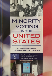 Cover of Minority Voting in the United States (2016), 2nd volume. Edited by Kreider and Baldino and published by Praeger.